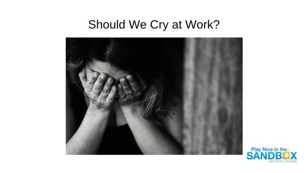 Should We Cry at Work?