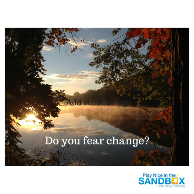 Do you fear change? copy