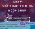Shaw Spotlight Filiming work shop