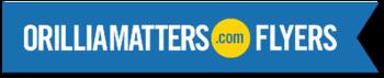 OrilliaMatters.com Flyers