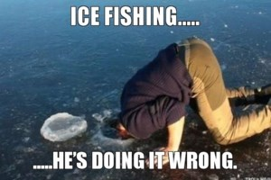 <b>Fishing in the North:</b> Don't put yourself on thin ice
