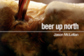 <b>Beer Up North:</b> A brief discourse on India Pale Ale