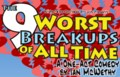 Opening tonight: The 9 Worst Breakups of All Time