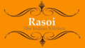 Rasoi - The Indian Kitchen