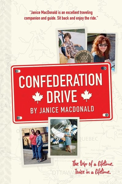 Confederation Drive tells of author Janice MacDonald's girlhood driving trip to Expo '67 with her mother. Recently