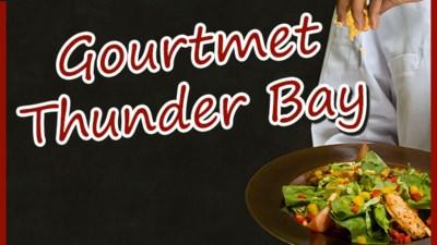 Gourmet Thunder Bay